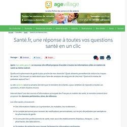 Santé.fr, une réponse à toutes vos questions santé en un clic - 27/03/17