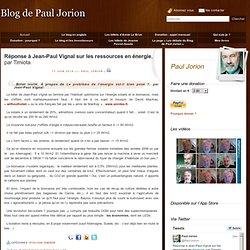 Réponse à Jean-Paul Vignal sur les ressources en énergie, par Timiota