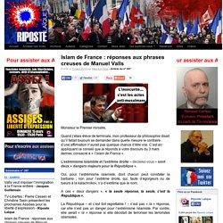 Islam de France : réponses aux phrases creuses de Manuel Valls