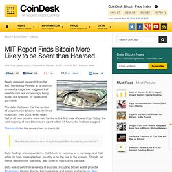 MIT Report Finds Bitcoin More Likely to be Spent Than Hoarded
