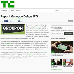 Report: Groupon Delays IPO