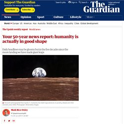 Your 50-year news report: humanity is actually in good shape