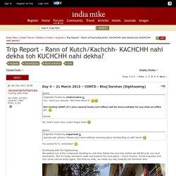 Trip Report - Rann of Kutch/Kachchh- KACHCHH nahi dekha toh KUCHCHH nahi dekha? - Page 3