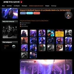 Live Report : Report Melted Space à La Boule Noire le 15/04/2017