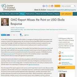 CENTER FOR GLOBAL DEVELOPMENT 03/11/16 GAO Report Misses the Point on USG Ebola Response