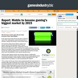 Report: Mobile to become gaming's biggest market by 2015