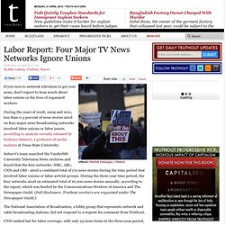 Labor Report: Four Major TV News Networks Ignore Unions