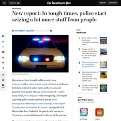 New report: In tough times, police start seizing a lot more stuff from people