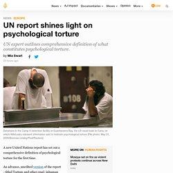 UN report shines light on psychological torture