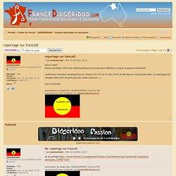 reportage sur franceO : Culture Aborigène en Australie