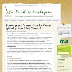 Reportage sur la cosmétique bio Envoyé spécial 5 Mars 2009 France 2