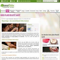Reportage : les cosmétiques faits maison
