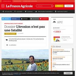 Reportage dans la Haute-Garonne : L'érosion n'est pas une fatalité