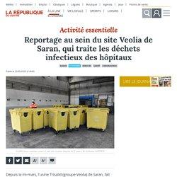 LA REPUBLIQUE DU CENTRE 22/05/20 Reportage au sein du site Veolia de Saran, qui traite les déchets infectieux des hôpitaux