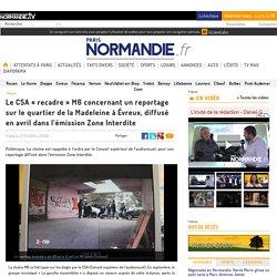 Le CSA « recadre » M6 concernant un reportage sur le quartier de la Madeleine à Évreux, diffusé en avril dans l'émission Zone Interdite