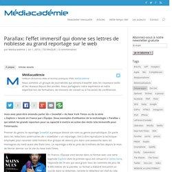 Parallax: l'effet immersif qui donne ses lettres de noblesse au grand reportage sur le web