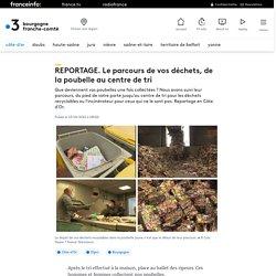FRANCE 3 13/01/21 REPORTAGE. Le parcours de vos déchets, de la poubelle au centre de tri