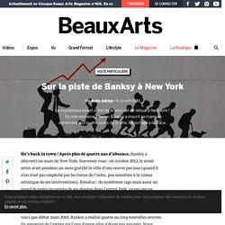 Reportage sur la piste de Banksy à New York