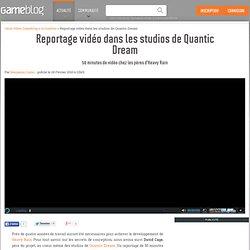 Reportage vidéo dans les studios de Quantic Dream - 50 minutes d