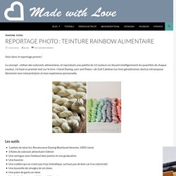 Reportage photo : teinture rainbow alimentaire