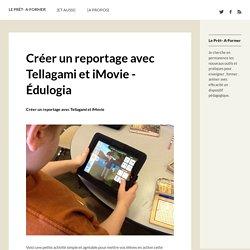 Créer un reportage avec Tellagami et iMovie - Édulogia