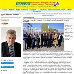 Reportage / Première mondiale : la centrale thermodynamique de Llo enfin inaugurée (Tecsol blog)