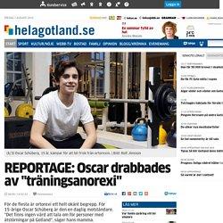 """REPORTAGE: Oscar drabbades av """"träningsanorexi"""" - Start - Hela Gotland"""