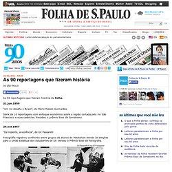 Folha 90 anos - As 90 reportagens que fizeram história - 19/02