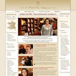 """""""Tous à la Brocante"""" - Emisson diffusée sur France 3 - Reportages Antiquités et belles brocantes"""