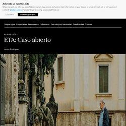 Reportaje: ETA: Caso abierto
