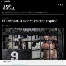 Reportaje: El Salvador, la muerte en cada esquina