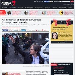 Así reportan el despido de Carmen Aristegui en el mundo