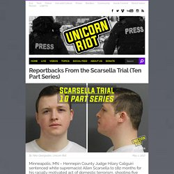Reportbacks From the Allen Scarsella Trial