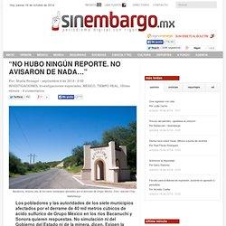 """""""NO HUBO NINGÚN REPORTE. NO AVISARON DE NADA…"""""""
