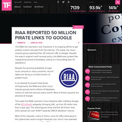 RIAA Reported 50 Million Pirate Links to Google