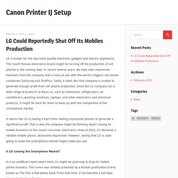 LG Could Reportedly Shut Off Its Mobiles Production – Canon Printer IJ Setup