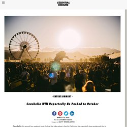 Coachella Will Reportedly Be Pushed to OctoberEssential Homme Magazine