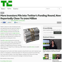 More Investors Pile Into Twitter's Funding Round, Now Reportedly