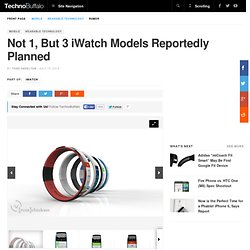 Not 1, But 3 iWatch Models Reportedly Planned