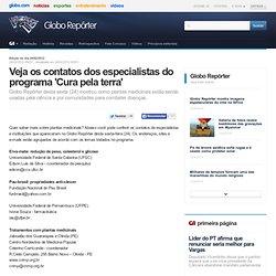 Repórter - Veja os contatos dos especialistas do programa 'Cura pela terra'