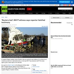 ​'Reuters lied': MH17 witness says reporter falsified testimony