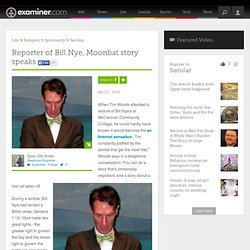Reporter of Bill Nye, Moonbat story speaks - National skepticism