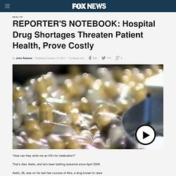 REPORTER'S NOTEBOOK: Hospital Drug Shortages Threaten Patient Health, Prove Costly