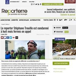 Le reporter Stéphane Trouille est condamné à huit mois fermes en appel
