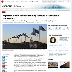 Reporter's notebook: Standing Rock is not the new Woodstock - Indigenous - CBC