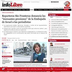 """Reporteros Sin Fronteras denuncia las """"incesantes presiones"""" de la Embajada de Israel a los periodistas"""