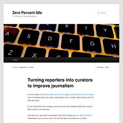 Turning reporters into curators to improve journalism — Zero Per