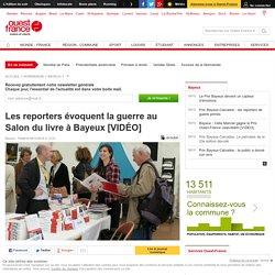 [Ouest-France] - Les reporters évoquent la guerre au Salon du livre à Bayeux [VIDÉO]