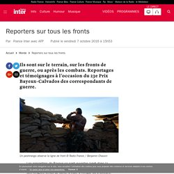 [France Inter] - Reporters sur tous les fronts
