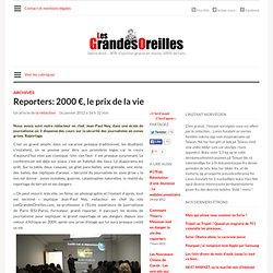 Reporters: 2000 €, le prix de la vie